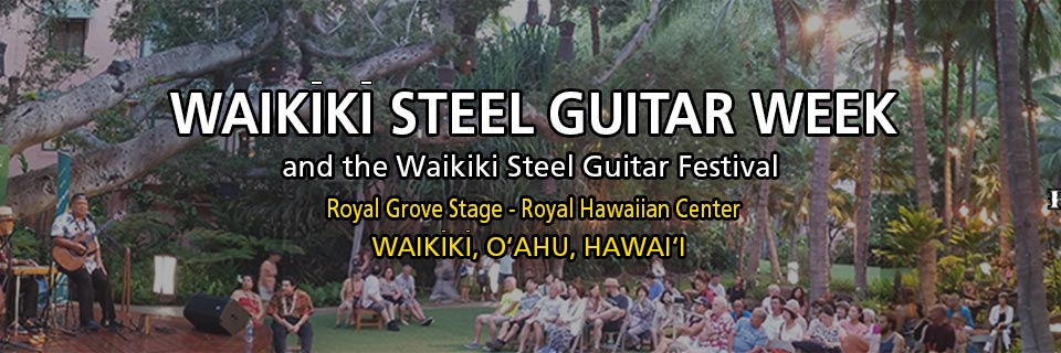 The 2019 Waikiki Steel Guitar Week