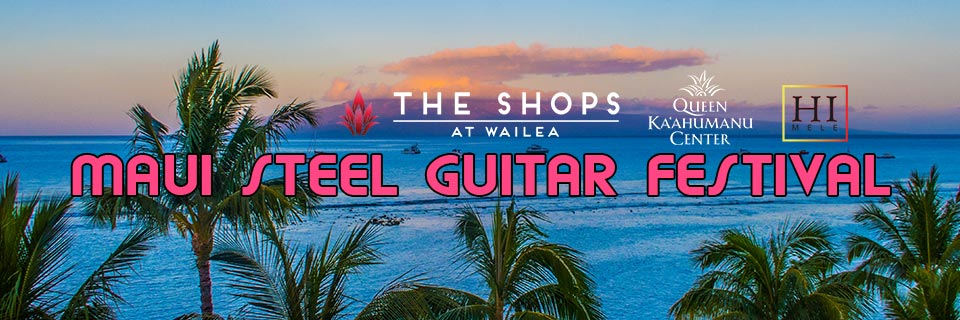 The 2020 Maui Steel Guitar Festival