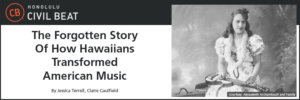 The Forgotten Story Of How Hawaiians Transformed American Music